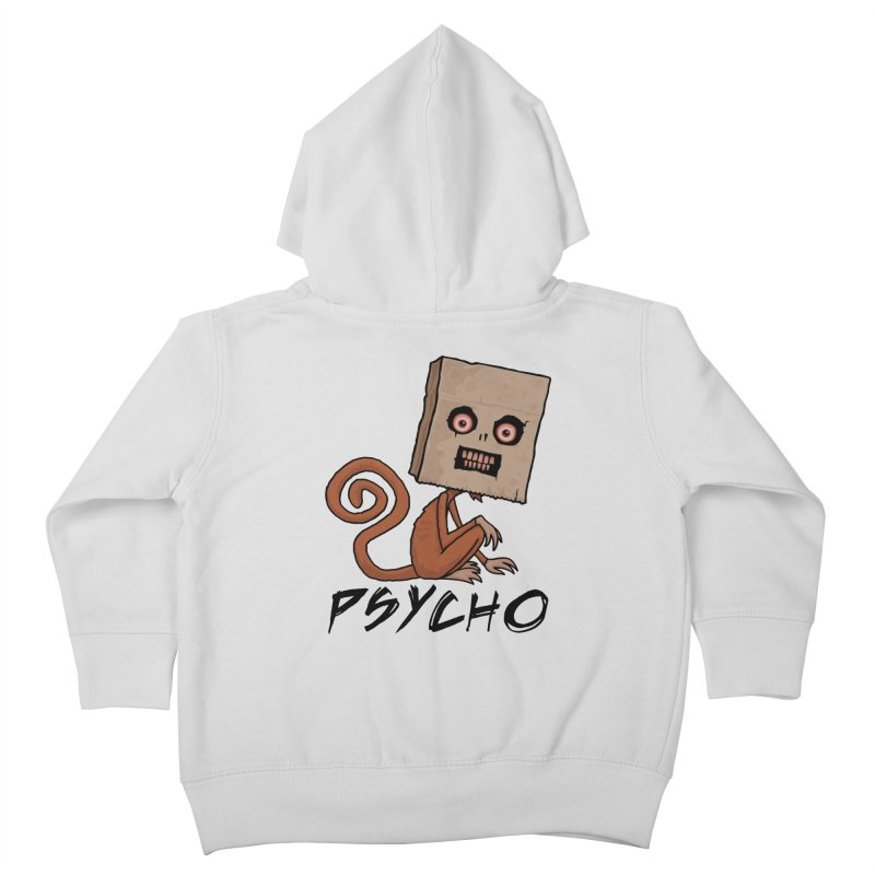 Psycho Sack Monkey with Text Kids Toddler Zip-Up Hoody by Fizzgig's Artist Shop