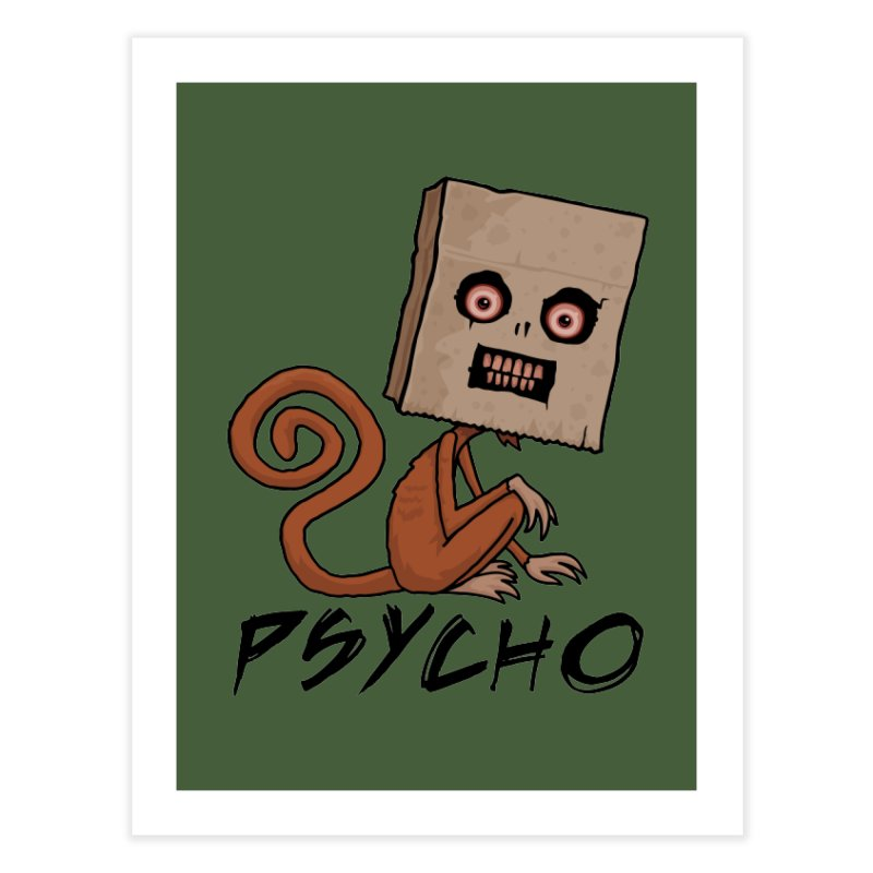 Psycho Sack Monkey with Text Home Fine Art Print by Fizzgig's Artist Shop