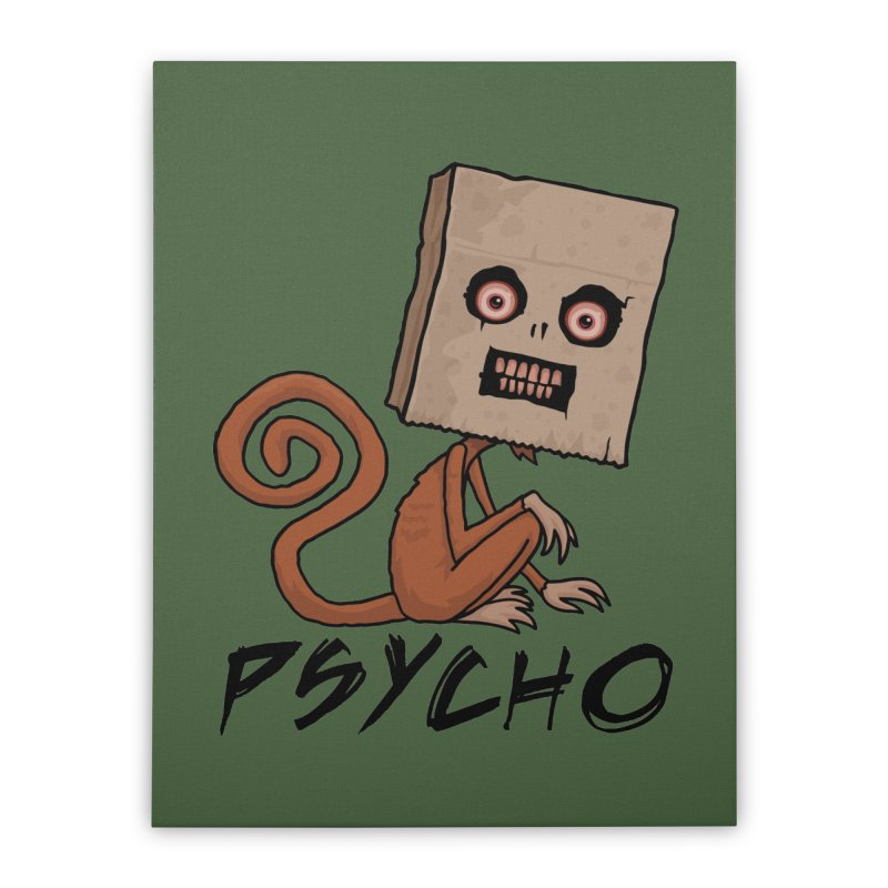 Psycho Sack Monkey with Text Home Stretched Canvas by Fizzgig's Artist Shop