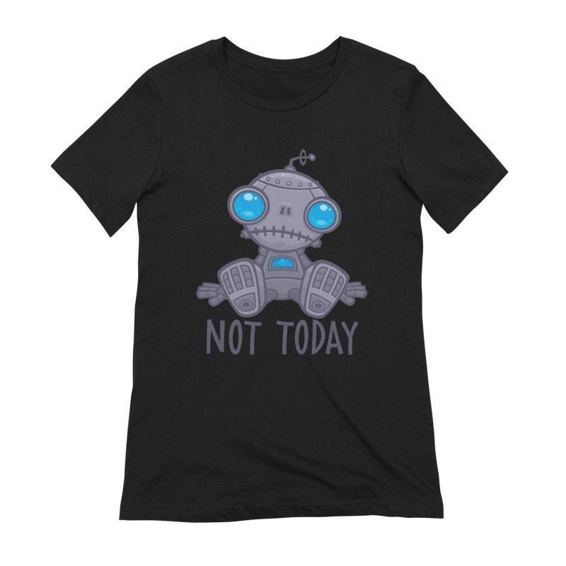 Not Today Sad Robot Women's Extra Soft T-Shirt by Fizzgig's Artist Shop