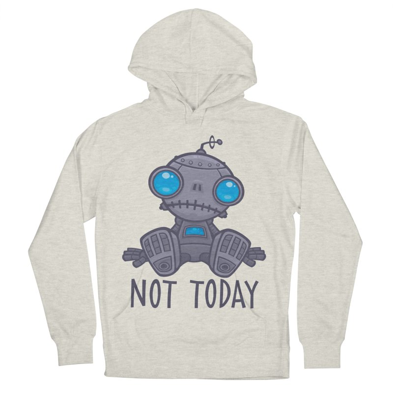Not Today Sad Robot Women's French Terry Pullover Hoody by Fizzgig's Artist Shop