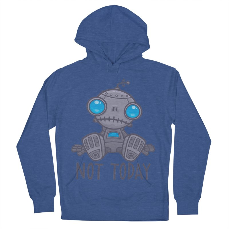 Not Today Sad Robot Men's French Terry Pullover Hoody by Fizzgig's Artist Shop