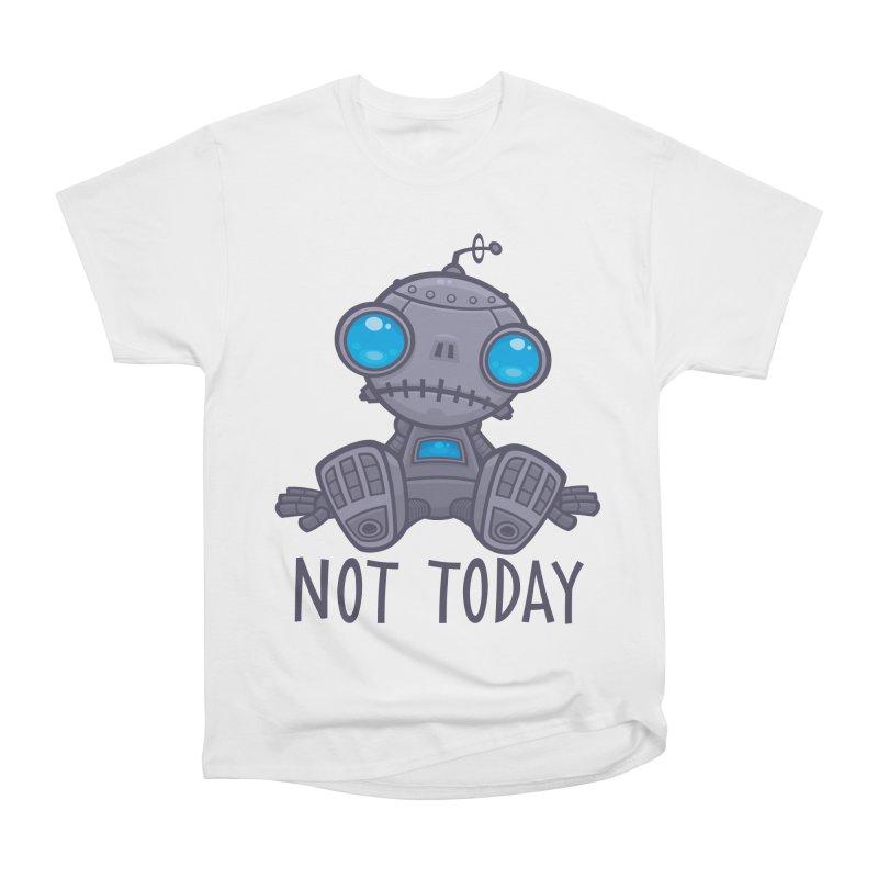Not Today Sad Robot Women's Heavyweight Unisex T-Shirt by Fizzgig's Artist Shop