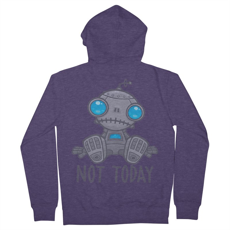 Not Today Sad Robot Men's French Terry Zip-Up Hoody by Fizzgig's Artist Shop