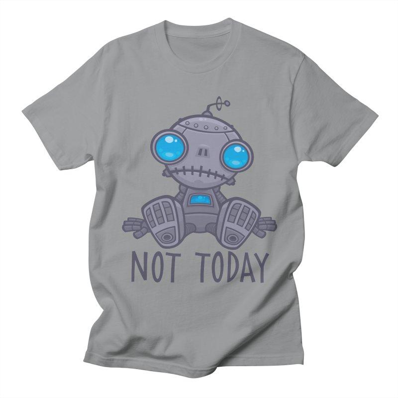 Not Today Sad Robot Women's Regular Unisex T-Shirt by Fizzgig's Artist Shop