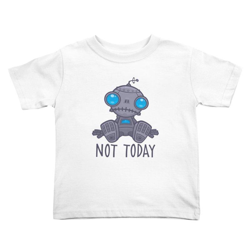 Not Today Sad Robot Kids Toddler T-Shirt by Fizzgig's Artist Shop