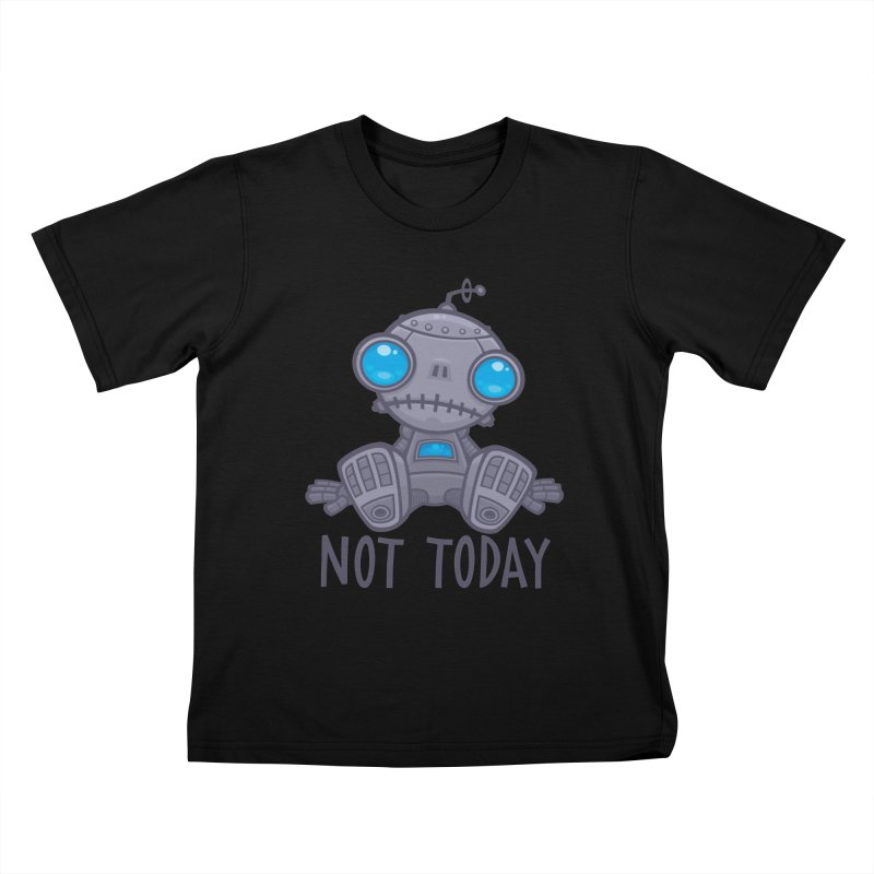 Not Today Sad Robot Kids T-Shirt by Fizzgig's Artist Shop