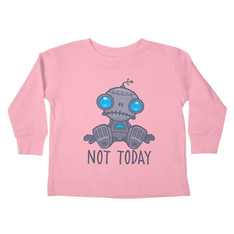 Not Today Sad Robot Kids Toddler Longsleeve T-Shirt by Fizzgig's Artist Shop