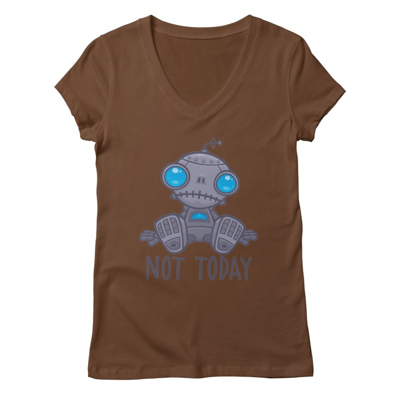 Not Today Sad Robot Women's Regular V-Neck by Fizzgig's Artist Shop