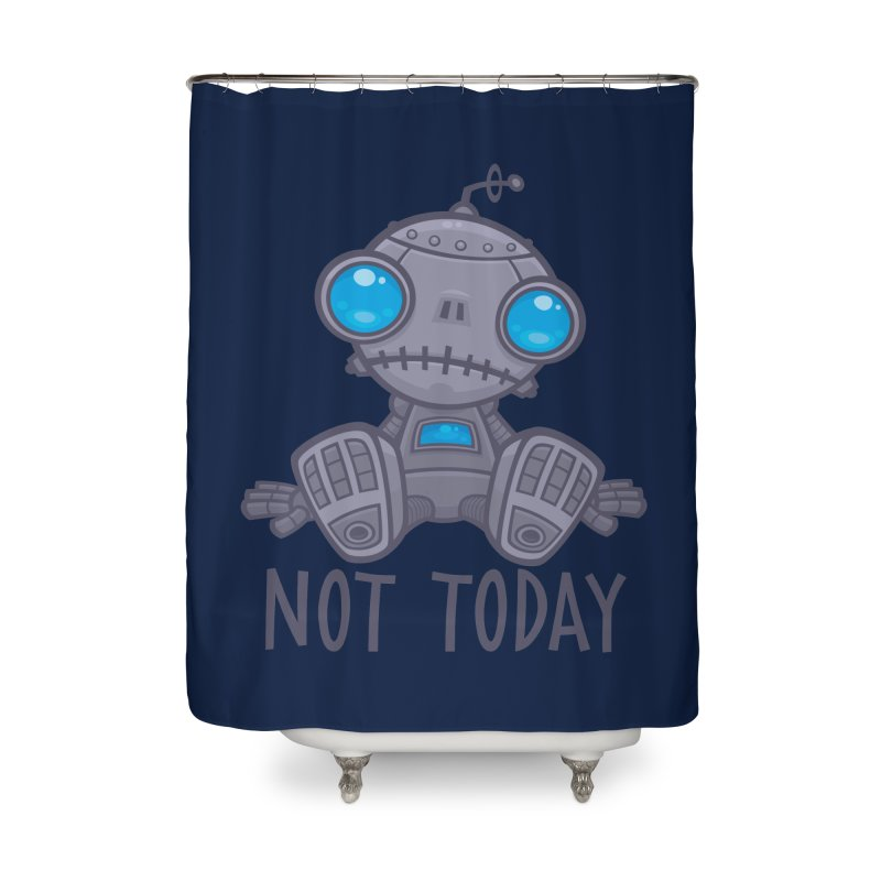 Not Today Sad Robot Home Shower Curtain by Fizzgig's Artist Shop