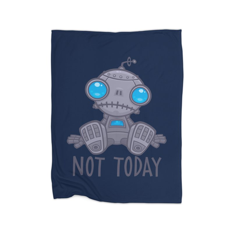 Not Today Sad Robot Home Blanket by Fizzgig's Artist Shop