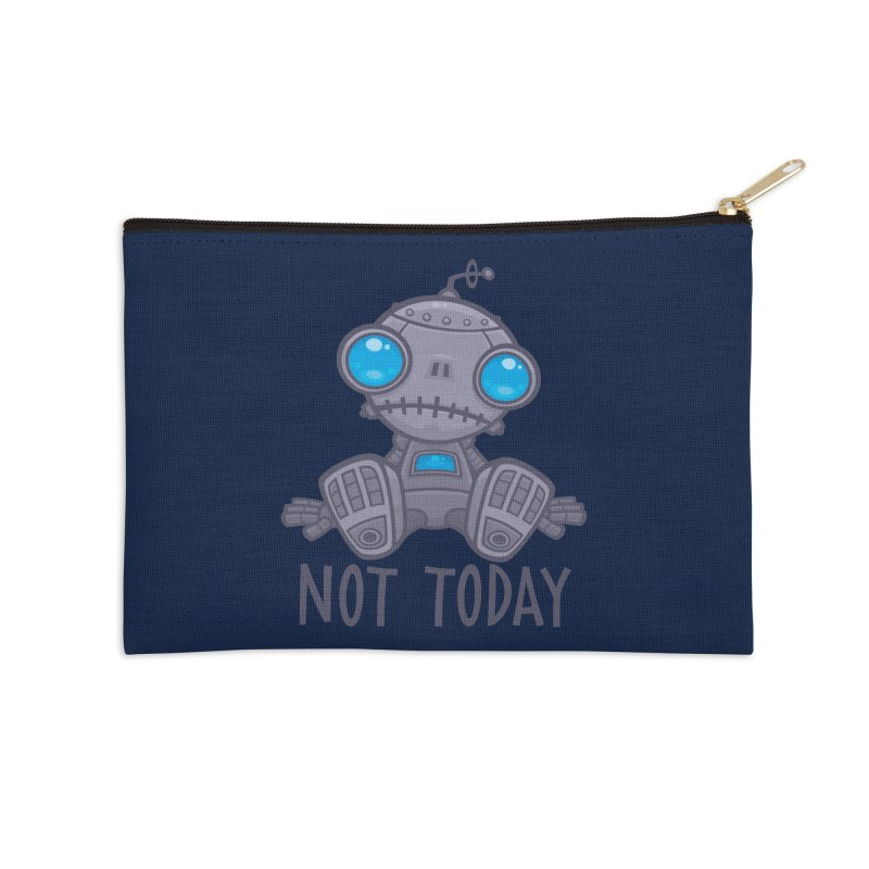 Not Today Sad Robot Accessories Zip Pouch by Fizzgig's Artist Shop
