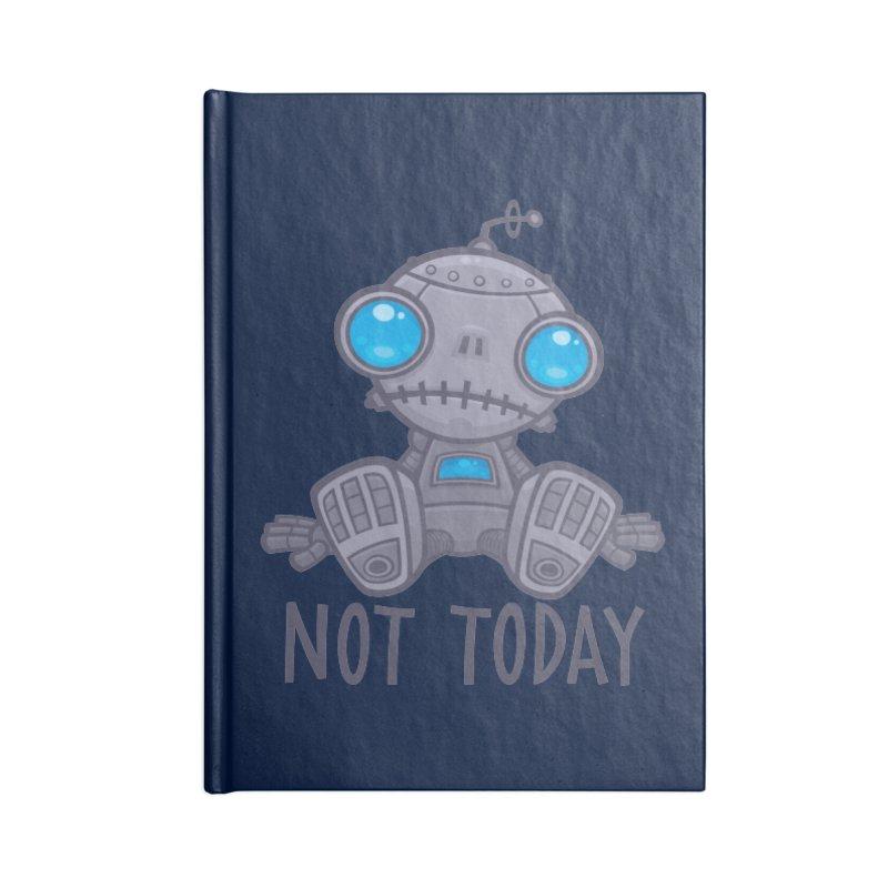 Not Today Sad Robot Accessories Notebook by Fizzgig's Artist Shop