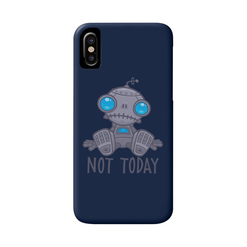 Not Today Sad Robot Accessories Phone Case by Fizzgig's Artist Shop