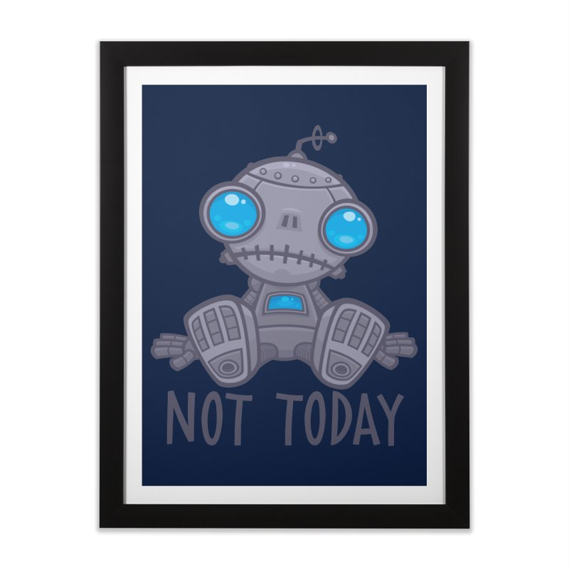 Not Today Sad Robot Home Framed Fine Art Print by Fizzgig's Artist Shop