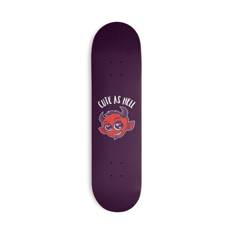 Cute as Hell Devil Accessories Deck Only Skateboard by Fizzgig's Artist Shop