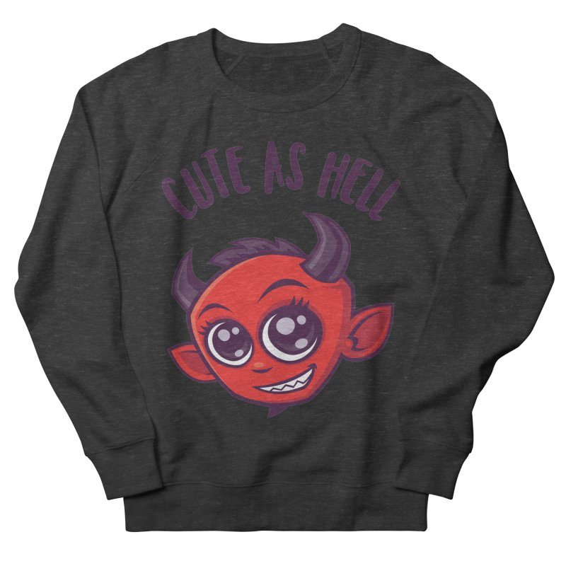 Cute as Hell Devil with Dark Text Men's French Terry Sweatshirt by Fizzgig's Artist Shop