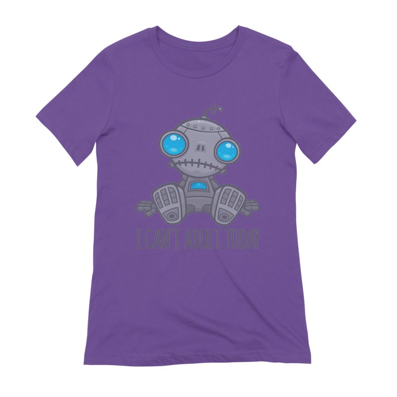 I Can't Adult Today Sad Robot Women's Extra Soft T-Shirt by Fizzgig's Artist Shop