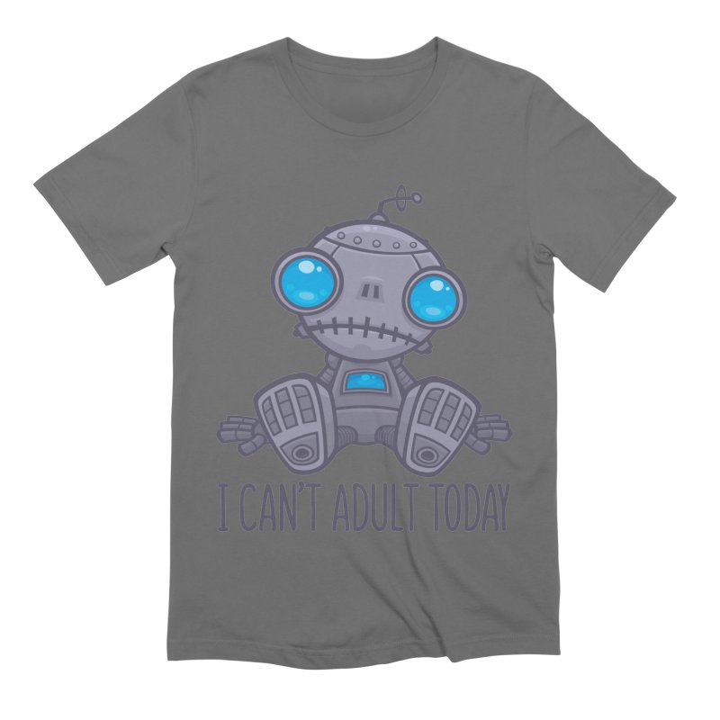 I Can't Adult Today Sad Robot Men's Extra Soft T-Shirt by Fizzgig's Artist Shop