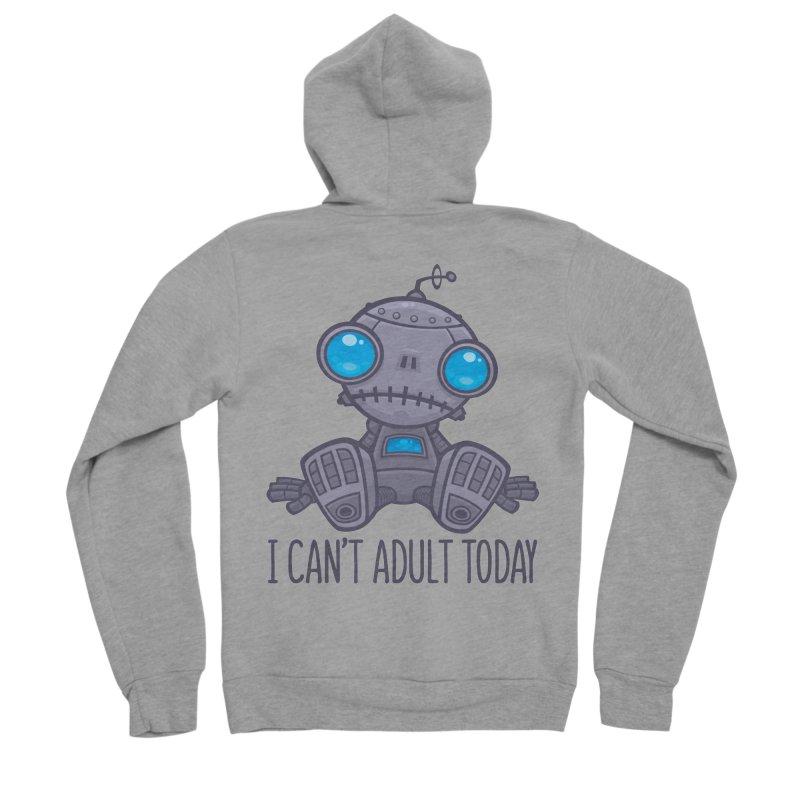 I Can't Adult Today Sad Robot Women's Sponge Fleece Zip-Up Hoody by Fizzgig's Artist Shop