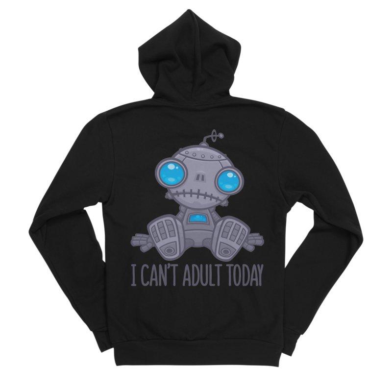 I Can't Adult Today Sad Robot Men's Sponge Fleece Zip-Up Hoody by Fizzgig's Artist Shop