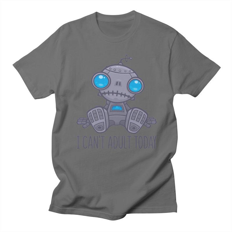 I Can't Adult Today Sad Robot Men's T-Shirt by Fizzgig's Artist Shop