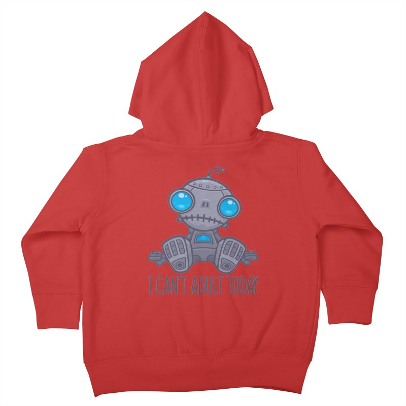 I Can't Adult Today Sad Robot Kids Toddler Zip-Up Hoody by Fizzgig's Artist Shop