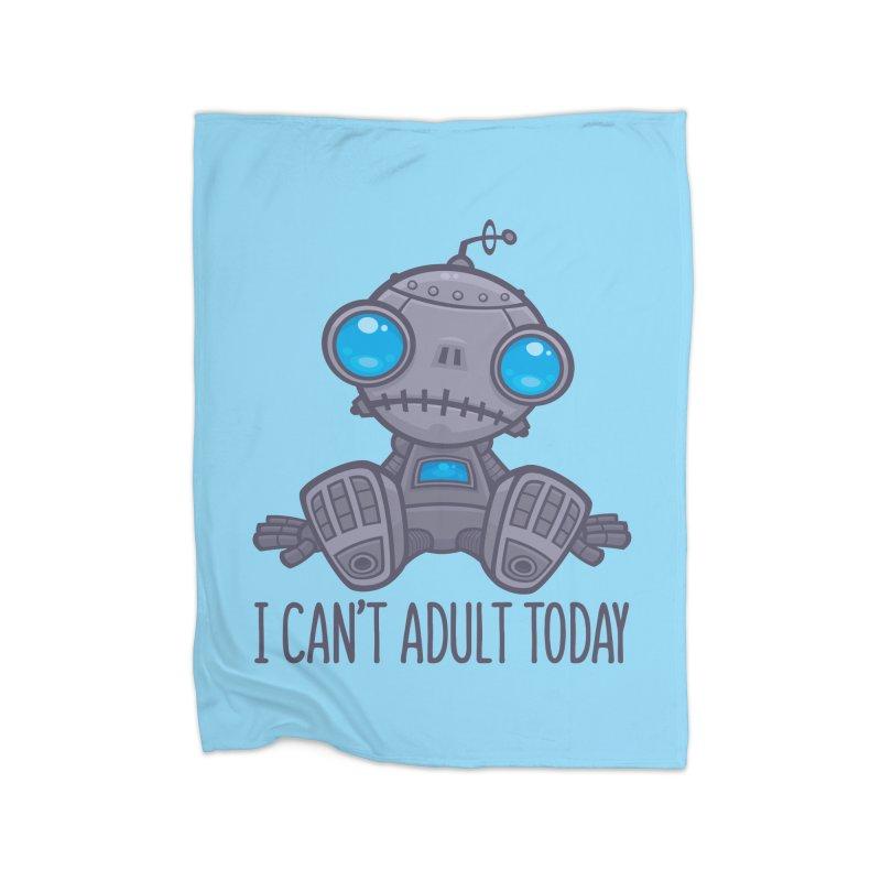 I Can't Adult Today Sad Robot Home Fleece Blanket Blanket by Fizzgig's Artist Shop