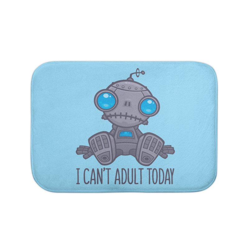 I Can't Adult Today Sad Robot Home Bath Mat by Fizzgig's Artist Shop