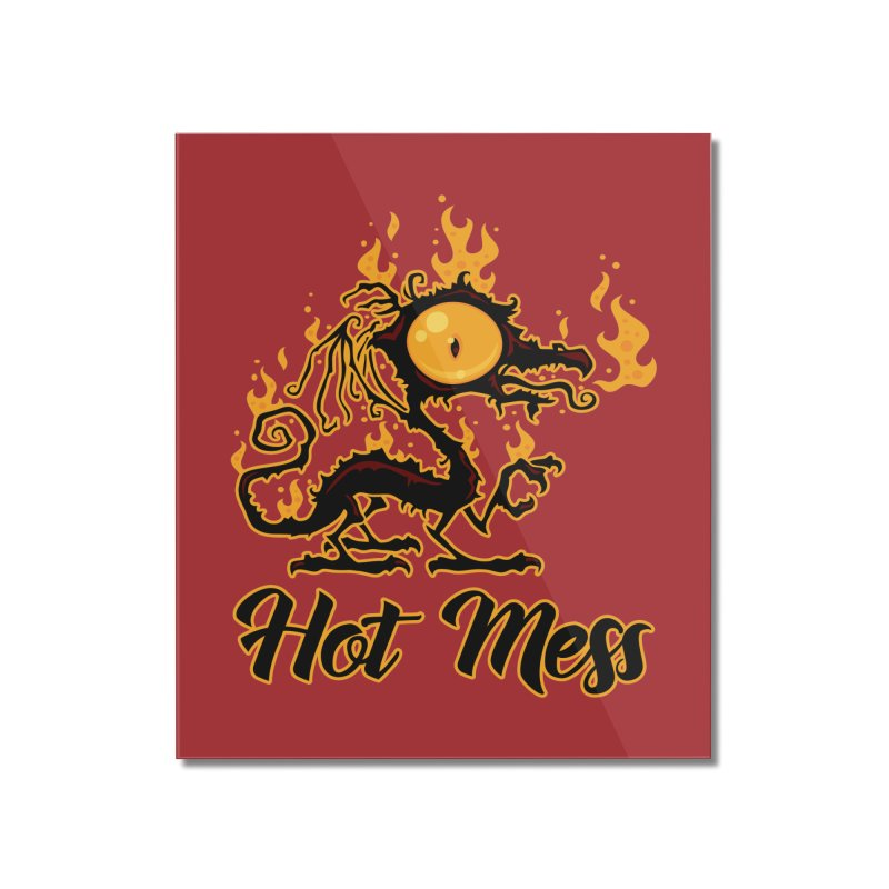 Hot Mess Crispy Dragon Home Mounted Acrylic Print by Fizzgig's Artist Shop