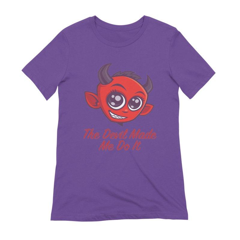The Devil Made Me Do It Women's Extra Soft T-Shirt by Fizzgig's Artist Shop