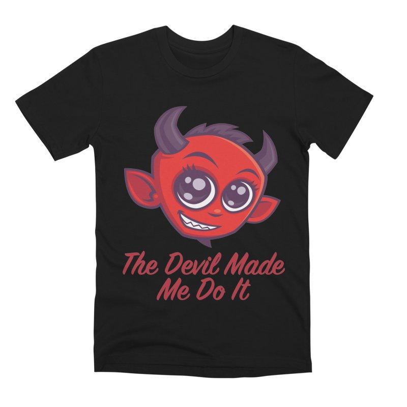 The Devil Made Me Do It Men's Premium T-Shirt by Fizzgig's Artist Shop