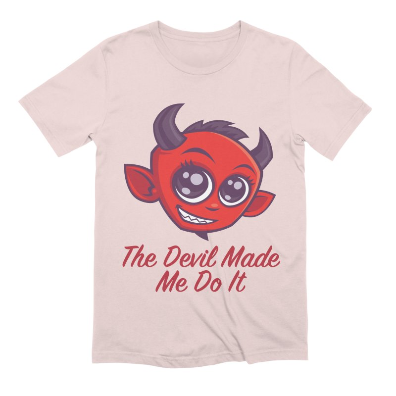 The Devil Made Me Do It Men's Extra Soft T-Shirt by Fizzgig's Artist Shop