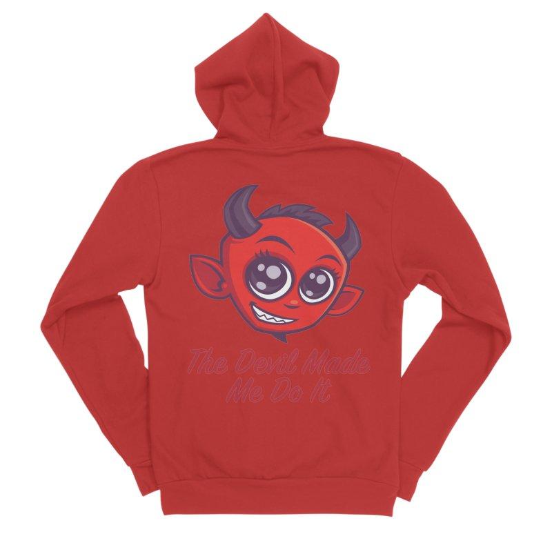 The Devil Made Me Do It Women's Sponge Fleece Zip-Up Hoody by Fizzgig's Artist Shop