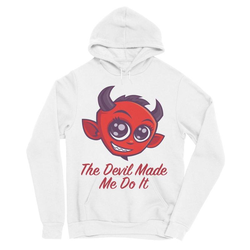 The Devil Made Me Do It Women's Sponge Fleece Pullover Hoody by Fizzgig's Artist Shop