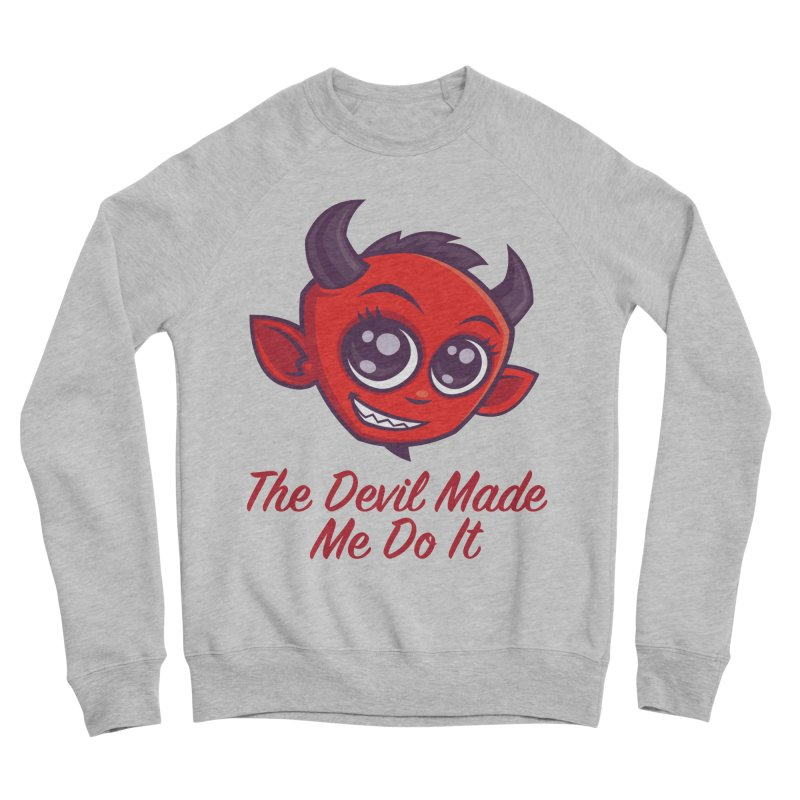 The Devil Made Me Do It Men's Sponge Fleece Sweatshirt by Fizzgig's Artist Shop
