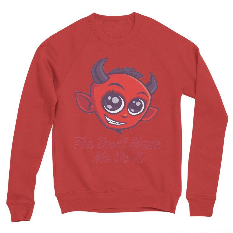 The Devil Made Me Do It Women's Sponge Fleece Sweatshirt by Fizzgig's Artist Shop