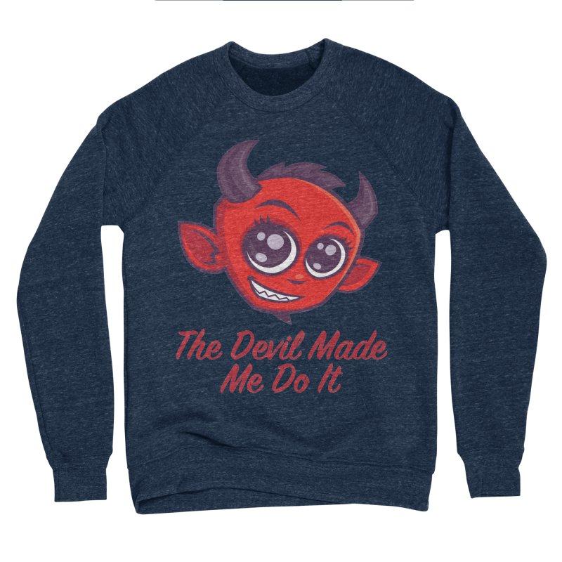 The Devil Made Me Do It Men's Sponge Fleece Sweatshirt by Fizzgig's Artist Shop
