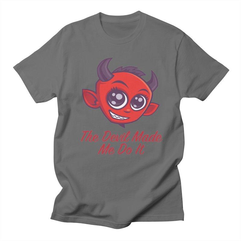 The Devil Made Me Do It Men's T-Shirt by Fizzgig's Artist Shop