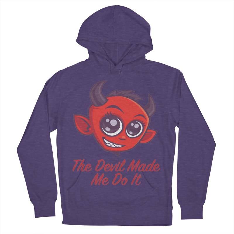 The Devil Made Me Do It Women's French Terry Pullover Hoody by Fizzgig's Artist Shop