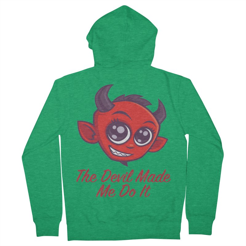 The Devil Made Me Do It Men's French Terry Zip-Up Hoody by Fizzgig's Artist Shop