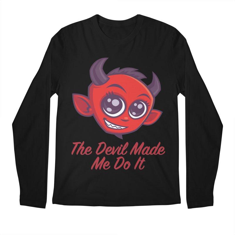 The Devil Made Me Do It Men's Regular Longsleeve T-Shirt by Fizzgig's Artist Shop