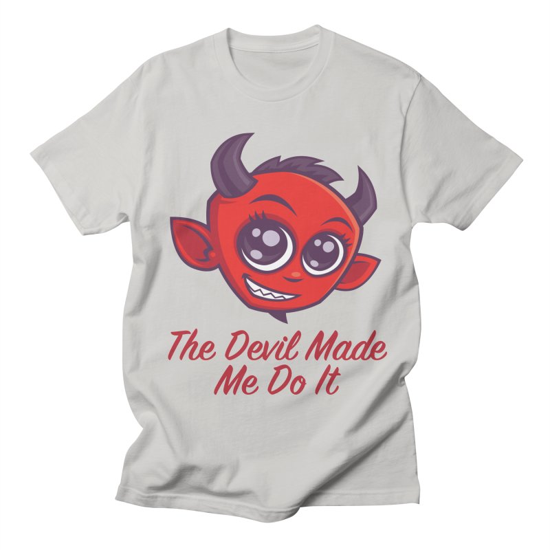 The Devil Made Me Do It Men's Regular T-Shirt by Fizzgig's Artist Shop