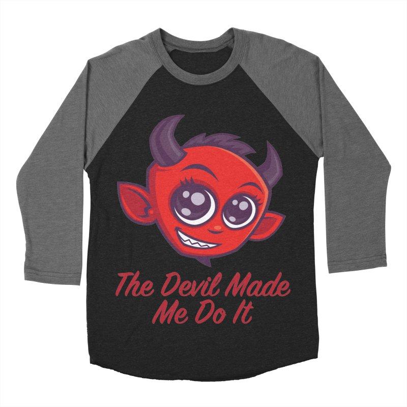 The Devil Made Me Do It Men's Baseball Triblend Longsleeve T-Shirt by Fizzgig's Artist Shop