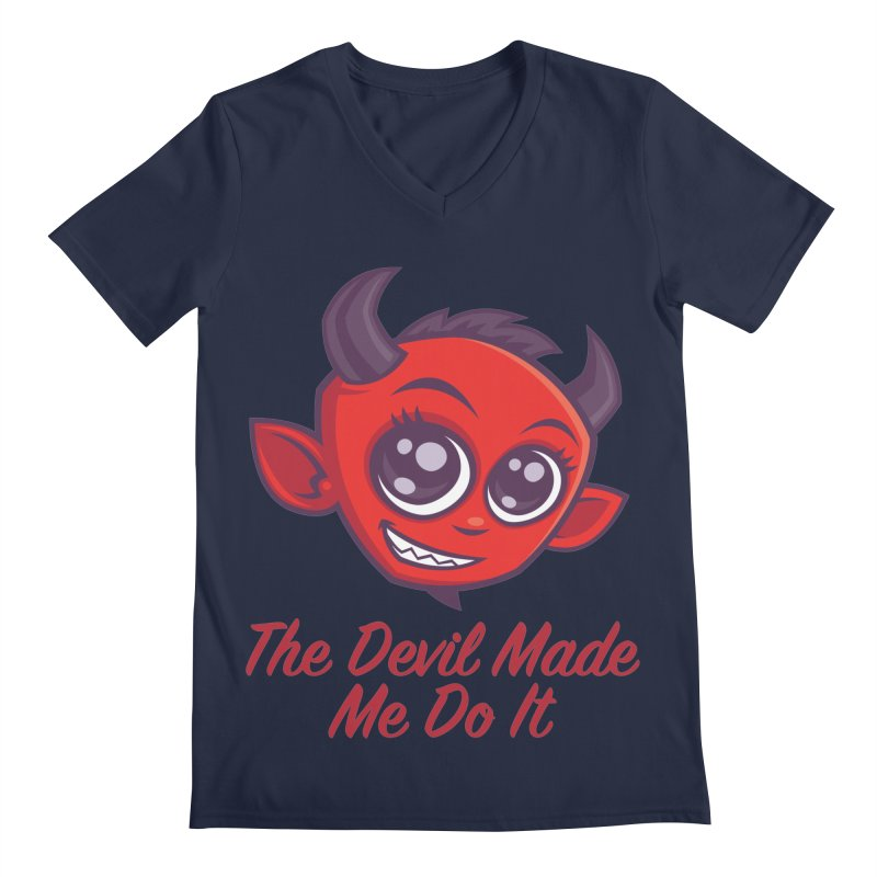 The Devil Made Me Do It Men's Regular V-Neck by Fizzgig's Artist Shop