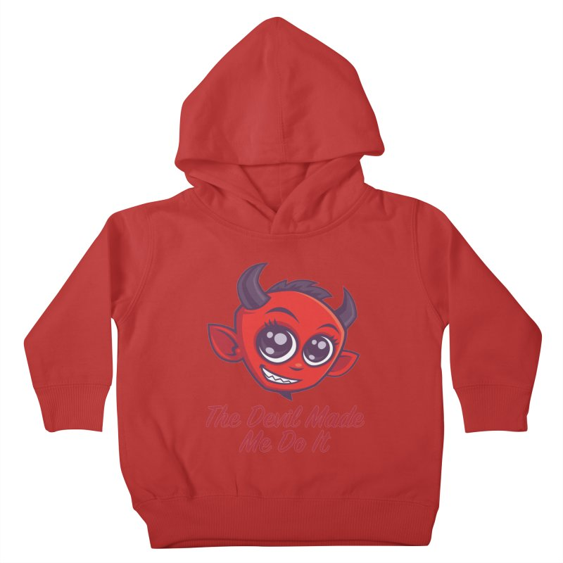 The Devil Made Me Do It Kids Toddler Pullover Hoody by Fizzgig's Artist Shop