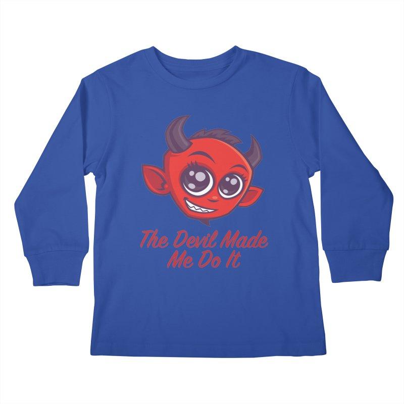 The Devil Made Me Do It Kids Longsleeve T-Shirt by Fizzgig's Artist Shop