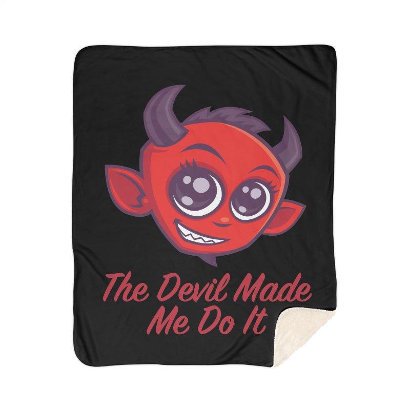 The Devil Made Me Do It Home Sherpa Blanket Blanket by Fizzgig's Artist Shop