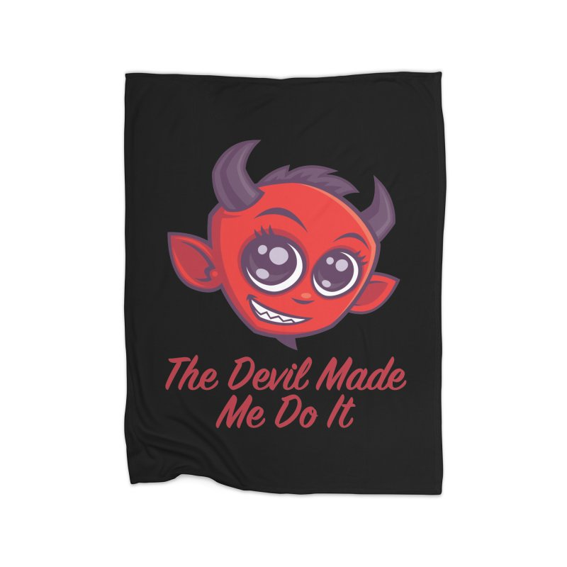 The Devil Made Me Do It Home Fleece Blanket Blanket by Fizzgig's Artist Shop
