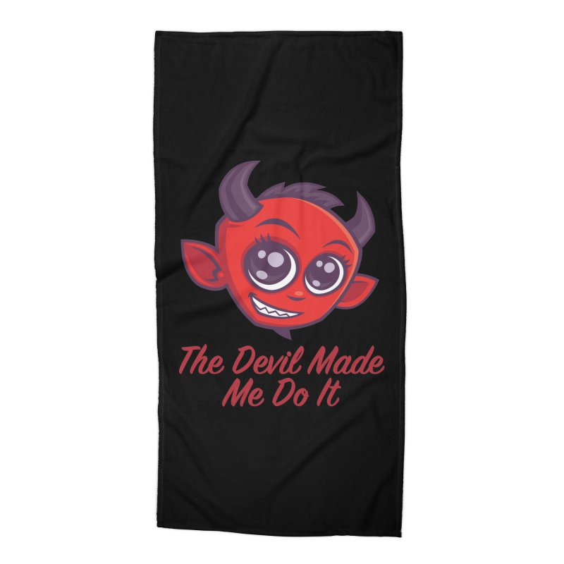 The Devil Made Me Do It Accessories Beach Towel by Fizzgig's Artist Shop
